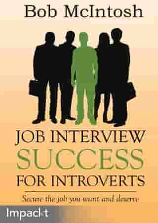 Job Interview Success for Introverts by Bob McIntosh