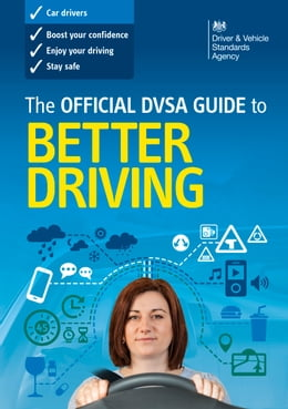 Book The Official DVSA Guide to Better Driving by DVSA The Driver and Vehicle Standards Agency