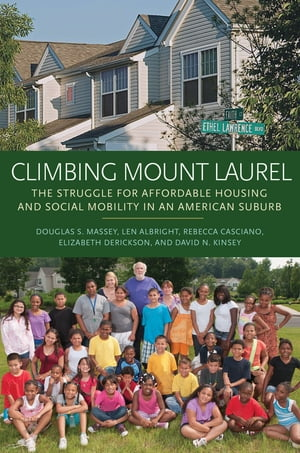 Climbing Mount Laurel The Struggle for Affordable Housing and Social Mobility in an American Suburb