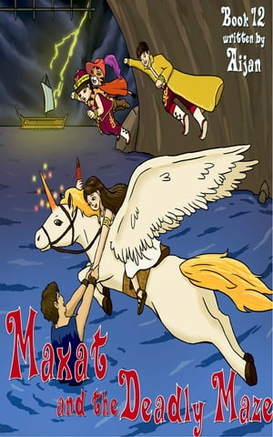 Maxat and the Deadly Maze: Book 12
