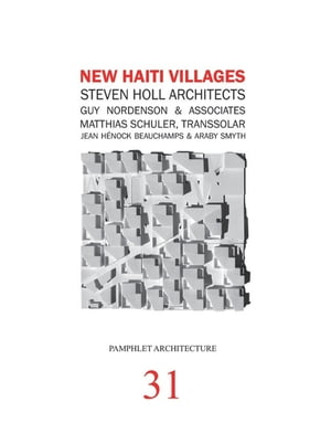 Pamphlet Architecture 31 New Haiti Villages