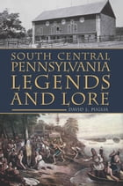 South Central Pennsylvania Legends & Lore by David Puglia