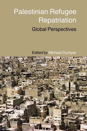 Palestinian Refugee Repatriation Global Perspectives