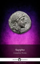 Complete Works of Sappho (Delphi Classics) by Sappho
