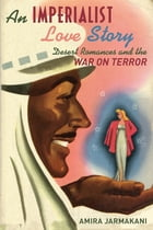 An Imperialist Love Story: Desert Romances and the War on Terror