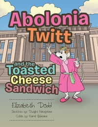 Abolonia Twitt and the Toasted Cheese Sandwich