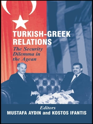 Turkish-Greek Relations The Security Dilemma in the Aegean
