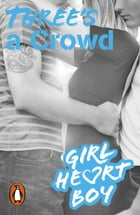 Girl Heart Boy: Three's a Crowd (Book 3) by Ali Cronin