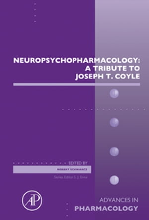 Neuropsychopharmacology: A Tribute to Joseph T. Coyle