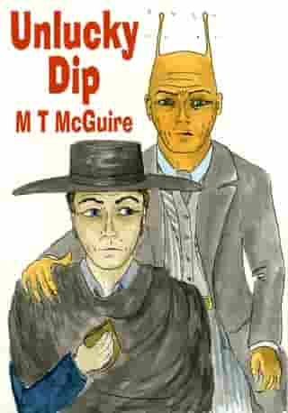 Unlucky Dip: Short Series Prequel by M T McGuire