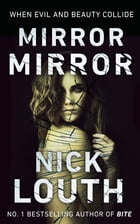 Mirror Mirror: When evil and beauty collide by Nick Louth