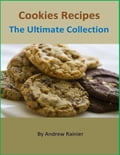Cookies Recipes: The Ultimate Collection 84ea812e-99f5-4dc5-89dc-f231a56e984a