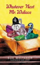 Whatever Next Mr. Wallace by Sue Whitaker