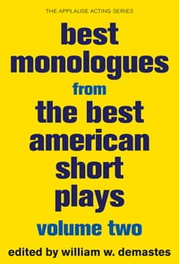 Best Monologues from The Best American Short Plays, Volume Two