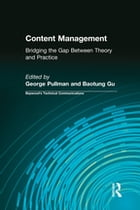 Content Management: Bridging the Gap Between Theory and Practice by George Pullman