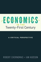 Economics in the Twenty-First Century: A Critical Perspective