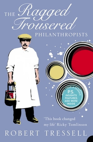 The Ragged Trousered Philanthropists (Harper Perennial Modern Classics) by Robert Tressell