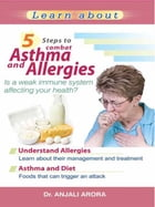 5 Steps to Combat Asthma and Allergies by Anjali Arora