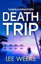 Death Trip by Lee Weeks