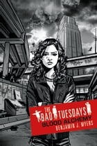 The Bad Tuesdays 3: Blood Alchemy by Benjamin Myers