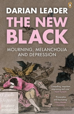 Book The New Black: Mourning, Melancholia and Depression by Darian Leader