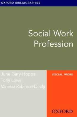 Book Social Work Profession: Oxford Bibliographies Online Research Guide by June Gary Hopps