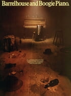 Barrelhouse and Boogie Piano by Eric Kriss