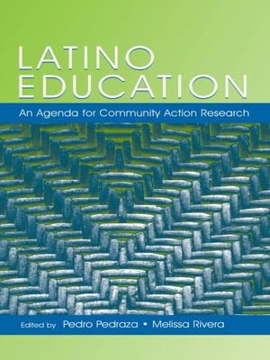 Latino Education An Agenda for Community Action Research