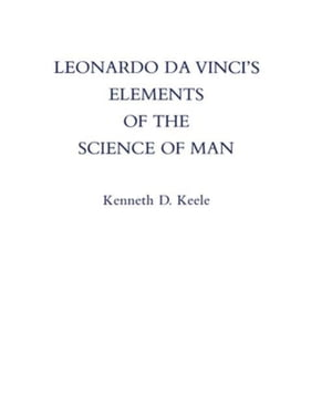 Leonardo Da Vinci's Elements of the Science of Man