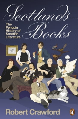 Book Scotland's Books: The Penguin History of Scottish Literature by Robert Crawford