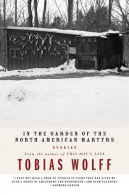 Book In The Garden Of The North American Martyrs: Stories by Tobias Wolff