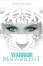 Warrior Magnificent: Radical Results Require Zero Doubt by Jamie Vrinios