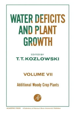Book Additional Woody Crop Plants V7 by Kozlowski, T.T.