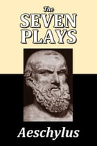 The Seven Plays of Aeschylus by Aeschylus