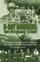 D-Day Bombers: The Veterans' Story by Stephen Darlow