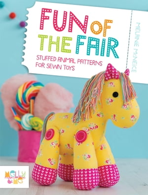 Fun of the Fair Stuffed Animal Patterns for Sewn Toys