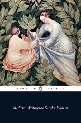 Book Medieval Writings on Secular Women by Penguin Books Ltd