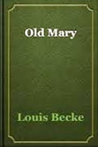 """Old Mary"" by Louis Becke"