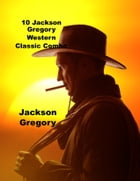 10 Jackson Gregory Western Novels by Jackson Gregory