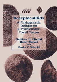 Receptaculitids: A Phylogenetic Debate on a Problematic Fossil Taxon