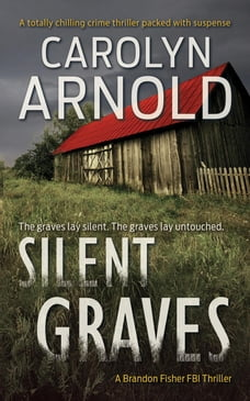 Silent Graves: A totally chilling crime thriller packed with suspense: Brandon Fisher FBI Series, #2