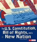 The U.S. Constitution, Bill of Rights, and a New Nation e4975ced-247e-493a-b631-2b683fbebf7d