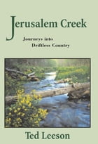 Jerusalem Creek: Fly Fishing through Driftless Country by Ted Leeson