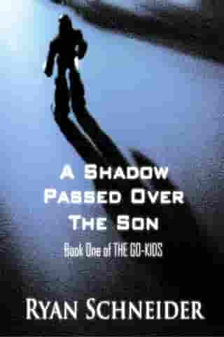 A Shadow Passed Over the Son by Ryan Schneider