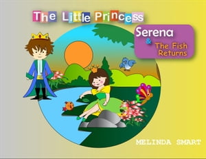 The Little Princess Serena & The Fish Returns: The Little Princess Serena, #4