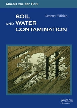 Book Soil and Water Contamination, 2nd Edition by Perk, Marcel van der