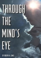 Through the Mind's Eye by Ralph M. Lewis