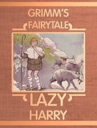 Lazy Harry by Grimm's Fairytale