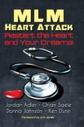 MLM Heart Attack - Restart the Heart and Your Dreams