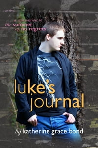 Luke's Journal: A Companion to The Summer of No Regrets